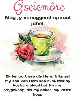 Good Morning Wishes, Good Morning Quotes, Lekker Dag, Afrikaanse Quotes, Goeie Nag, Goeie More, Christian Messages, Prayer Quotes, Quotes About God
