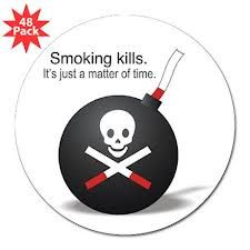 """and every breath we take smoking or not kills us also """"its just a matter of time"""""""