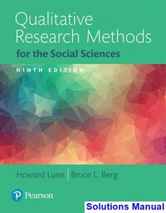 Qualitative Research Methods for the Social Sciences 9th Edition Lune Solutions Manual - Test bank, Solutions manual, exam bank, quiz bank, answer key for textbook download instantly!