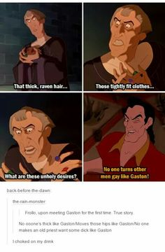 """^^^you may have choked on your drink but I'm pretty sure that night that Frollo choked on something that also started with a """"D"""", but was much thicker"""