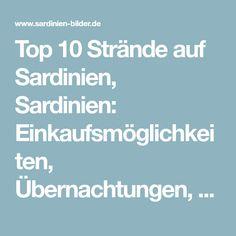 Top 10 Strände auf Sardinien, Sardinien: Einkaufsmöglichkeiten, Übernachtungen, Nützliche Infos, Ferienwohnungen, Ferienhäuser, Hotels