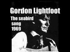 ▶ Gordon Lightfoot - The seabird song - YouTube