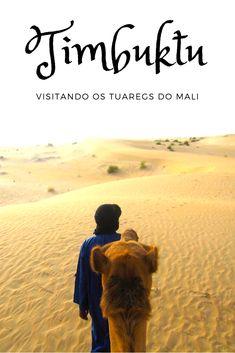 O relato de uma mulher sozinha no Norte da África e as tribos nômades do deserto. Como chegar a Timbuktu? Será que essa cidade existe mesmo? Onde vivem os Tuaregs? Veja aqui um pouco sobre o Mali #Timbuktu #Tumbuktu #Mali #Africa #Sahara #Saara #Viajar#Sozinha
