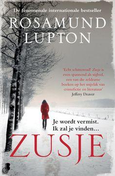 Rosamund Lupton - Zusje Prachtig geschreven boek over de zoektocht van een zus naar haar dode zus.