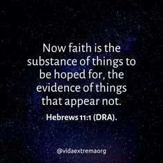 Now faith is the substance of things to be hoped for, the evidence of things that appear not. Christian Images, Christian Quotes, Hebrews 11 1, Faith Is The Substance, Now Faith Is, Bible Verses, Cards Against Humanity, Social Media, Thoughts
