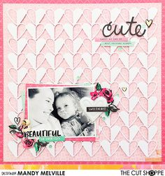 """The Cut Shoppe: Cute by Mandy Melville uses the """"Open Your HEart"""" cut file."""