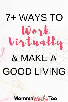 Ever wondered how you could work from home online? Check out my post on 7+ ways to work virtually & make a good living from home. In this you'll learn about ways to make money that can be done by anyone and anywhere. No more taking your kids to daycare if you want them to be home.