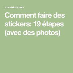 Comment faire des stickers: 19 étapes (avec des photos)
