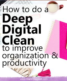 How to do a Deep Digital Clean - Minimalism to decrease overwhelm, create a clean canvas, and start over on your computer.
