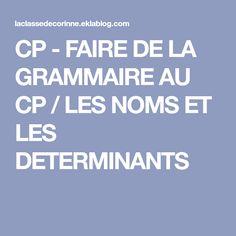 CP - FAIRE DE LA GRAMMAIRE AU CP / LES NOMS ET LES DETERMINANTS