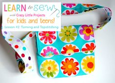 Learn to Sew Lesson for Kids: Lesson #2 How to Turn and Top Stitch