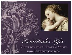 Beattitudes gifts - Religious gifts for your heart and spirit  www.beattitudesgifts.com