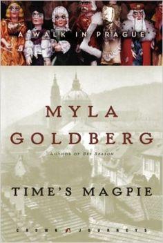 Time's Magpie by Myla Goldberg