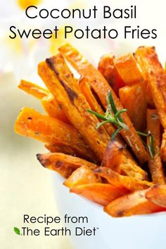 http://www.theearthdiet.org/8/post/2013/01/coconut-basil-sweet-potato-fries.html  More here: www.TheEarthDiet.com  Subscribe: www.theearthdiet.org/subscribe.html