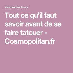 Tout ce qu'il faut savoir avant de se faire tatouer - Cosmopolitan.fr