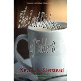 The Lost Dialogues of Table 18 (Kindle Edition)By Kevin Kierstead
