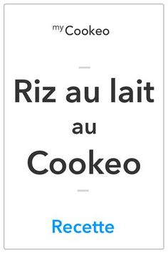 Riz au Lait au Cookeo - MyCookeo Vegetarian Crockpot Recipes, Food Porn, Food And Drink, Menu, Desserts, Stew, Sauces, Muffins, Pizza