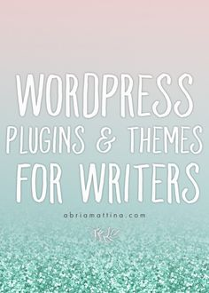 Wordpress Plugins and Themes for Writers