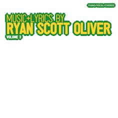 Music and Lyrics by Ryan Scott Oliver: Volume 3 by Ryan Scott Oliver http://newmusicaltheatre.com/artists/ryan-scott-oliver/music-and-lyrics-by-ryan-scott-oliver-volume-3.html
