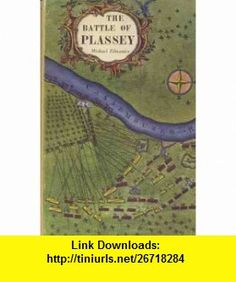 The Battle of Plassey Michael Edwardes ,   ,  , ASIN: B001NT9CM4 , tutorials , pdf , ebook , torrent , downloads , rapidshare , filesonic , hotfile , megaupload , fileserve