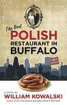 Check out The Best Polish Restaurant in Buffalo by William Kowalski - Bücher Books To Read In Your Teens, Books To Read 2018, Books To Read Before You Die, 2017 Books, Books To Read Nonfiction, Inspirational Books To Read, High School Books, Book Suggestions, Restaurant
