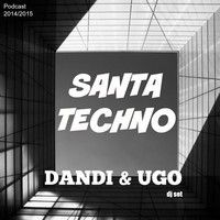 Dandi & Ugo dj set - Santa Techno - podcast 2014/2015 by dj Dandi e Ugo on SoundCloud