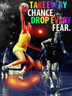 Take every chance, drop every fear