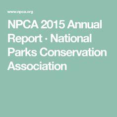 NPCA 2015 Annual Report · National Parks Conservation Association