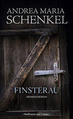Finsterau : Kriminalroman by Andrea Maria Schenkel | LibraryThing
