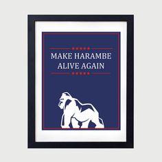 Harambe Trump Poster Print. Make Harambe Alive Again. https://www.etsy.com/listing/475892349/harambe-poster-harambe-print-harambe-rip