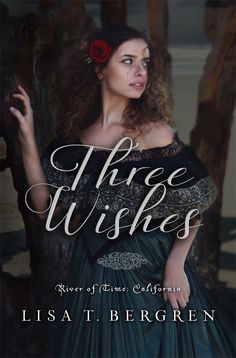 """Romantic new book cover for """"Three Wishes""""-Release April 2016 - Lisa T. Bergren"""