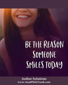Be the reason someone smiles today. Motivational quote