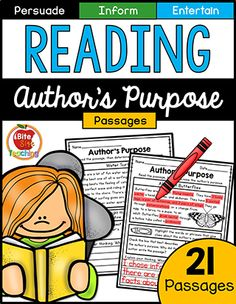 21 Author's Purpose Passages. Purposes include: To Persuade, To Inform, and To Entertain. Students will text code important clues, identify the author's purpose, and exlpain their thinking in complete sentences.