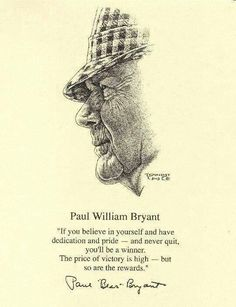 "Art Work of The Legendary Coach ""Bear"" Bryant If you don't know who this man is: Then you aint no ALABAMA Alabama Crimson Tide, Crimson Tide Football, Roll Tide Alabama, Bear Bryant Quotes, Alabama Football Quotes, Alabama College, Alabama Room, Alabama Decor, Alabama Baby"