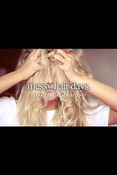 That is my everyday so I don't really care what my hair looks like