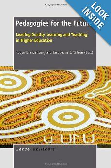 Pedagogies for the Future: Leading Quality Learning and Teaching in Higher Education (9789462092761): Robyn Brandenburg, Jacqueline Z. Wilson: Books