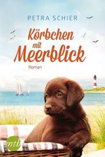 Merlins Bücherkiste: [Rezension] Körbchen mit Meerblick - Petra Schier #Buchtipp #Empfehlung #körbchenmitmeerblick