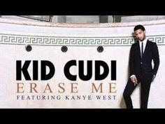 Erase me Kid Cudi Ft. Kanye West   wish I could erase some people ;)