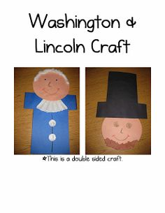 Erica Bohrer's First Grade: Washington and Lincoln Craft - I already do a similar craft, but I like the idea of using the coins the presidents are on for the eyes & buttons.