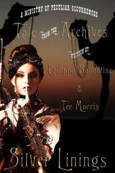 Silver Linings (Ministry of Peculiar Occurrences Book 3) - http://steampunkvapemod.com/silver-linings-ministry-of-peculiar-occurrences-book-3/