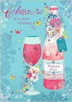 Happy Birthday - Celebrate Your Birthday - Birthday Wine - cocktail Birthday Blessings, Birthday Wishes Cards, Happy Birthday Messages, Happy Birthday Greetings, Birthday Posts, Birthday Love, It's Your Birthday, Birthday Quotes, Happy 17th Birthday