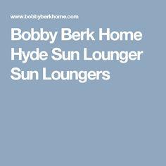 Bobby Berk Home Hyde Sun Lounger Sun Loungers