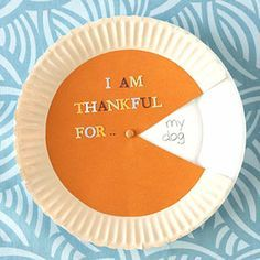 Create an I am thankful for with paper plates, thanksgiving craft! Looks like Pumpkin Pie