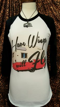 Have Wings Will Fly Shasta Trailer Baseball Tee
