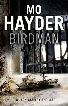 Birdman by Mo Hayder. First in the Jack Caffrey series. Not for the squeamish. Read on my Kindle.