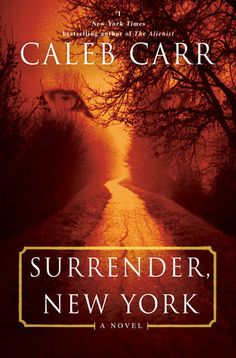 Read Surrender, New York: A Novel thriller mystery book by Caleb Carr . Caleb Carr, bestselling author of The Alienist and The Angel of Darkness, has created a contemporary psychological thri Caleb Carr, Criminal Psychologist, New Books, Books To Read, Books 2016, Michael Connelly, Mystery Thriller, Mystery Books, My Escape