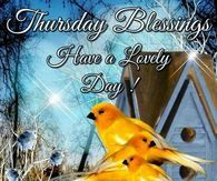 Thursday Blessings, Have A Lovely Day