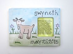 The frame measures approx. frame size: 8 x 6 photo size: 2 1/2 x 3. The baby's first name and birthdate are written on the frame. Everything created by suzaluna is drawn, painted and glazed by hand using non-toxic paints and glazes.