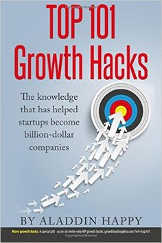 Top 101 Growth Hacks: The Best Growth Hacking Ideas That You Can Put Into Practice Right Away Hacking Books, Growth Hacking, Product Label, Copywriting, Content Marketing, Budgeting, Knowledge, Management, Hacks