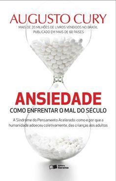 Ansiedade - Como Enfrentar o Mal do Século - A Síndrome do Pensamento Acelerado R$12